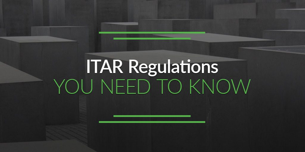 ITAR Regulations You Need to Know
