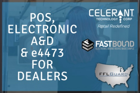 Celerant Partners With FastBound And FFLGuard To Offer Dealers Safe, Secure, And Compliant Retail Solution